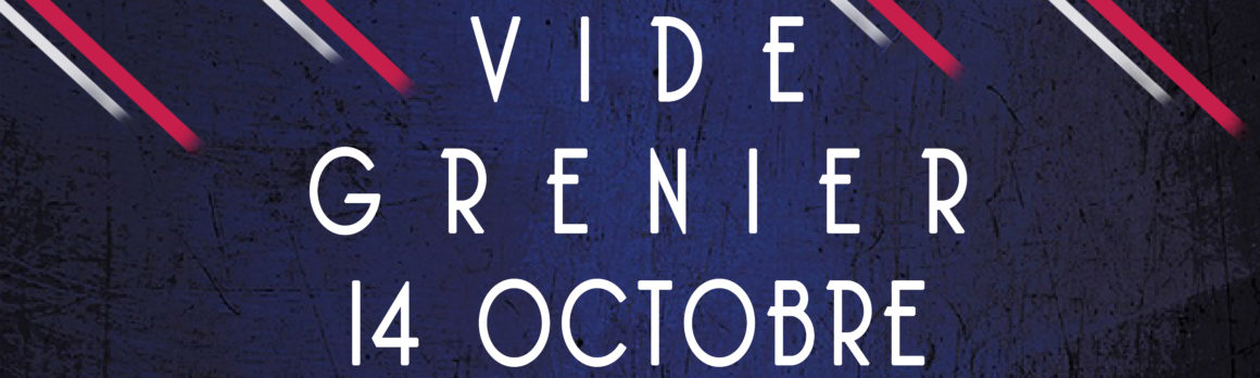 Vide Grenier 14 Octobre